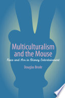 """""""Multiculturalism and the Mouse: Race and Sex in Disney Entertainment"""" by Douglas Brode"""