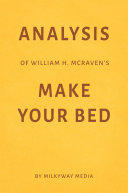 Analysis of William H  McRaven   s Make Your Bed by Milkyway Media