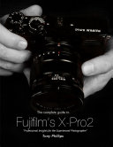 The Complete Guide to Fujifilm's X-pro2