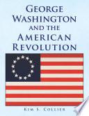 George Washington And The American Revolution