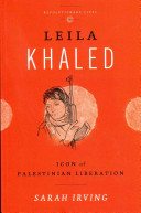 Leila Khaled: Fighting for Palestine