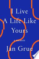 I Live a Life Like Yours