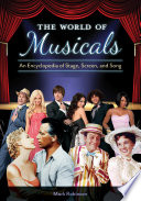 The World of Musicals  An Encyclopedia of Stage  Screen  and Song  2 volumes