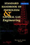 Standard Handbook Of Petroleum   Natural Gas Engineering