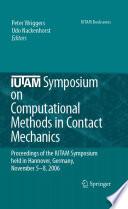 IUTAM Symposium on Computational Methods in Contact Mechanics