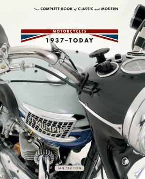 Download The Complete Book of Classic and Modern Triumph Motorcycles 1936-Today Free Books - Dlebooks.net
