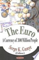 The Euro  a Currency of 300 Million Peple Book