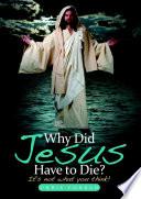 Why Did Jesus Have to Die  Book