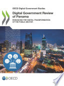 Oecd Digital Government Studies Digital Government Review Of Panama Enhancing The Digital Transformation Of The Public Sector