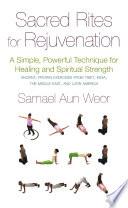 Sacred Rites For Rejuvenation