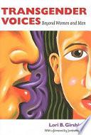 """""""Transgender Voices: Beyond Women and Men"""" by Lori B. Girshick, Jamison Green"""