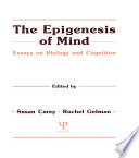 The Epigenesis of Mind