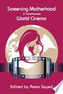 Screening Motherhood In Contemporary World Cinema