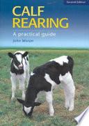 """Calf Rearing: A Practical Guide"" by John Moran"