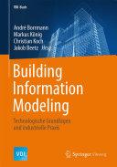 Building Information Modeling: Technologische Grundlagen und ...