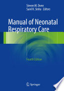 """Manual of Neonatal Respiratory Care"" by Steven M. Donn, Sunil K. Sinha"