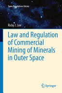 Law and Regulation of Commercial Mining of Minerals in Outer Space