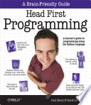 Head First Programming  : A Learner's Guide to Programming Using the Python Language