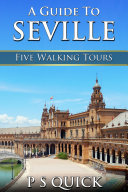 A Guide to Seville: Five Walking Tours