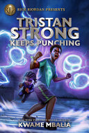 Tristan Strong Keeps Punching  a Tristan Strong Novel  Book 3