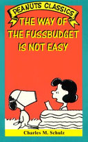 The Way of the Fussbudget Is Not Easy