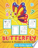 Butterfly Alphabet and Numbers Activity Book for Kids Ages 3-5