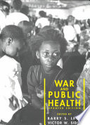 """""""War and Public Health"""" by Barry S. Levy, Victor W. Sidel"""