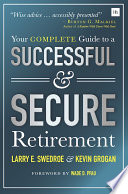 """""""Your Complete Guide to a Successful & Secure Retirement"""" by LARRY SWEDROE; KEVIN GROGAN., Larry Swedroe"""