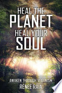 Heal the Planet. Heal Your Soul