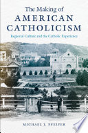 The Making of American Catholicism Book