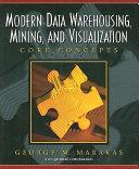Modern Data Warehousing  Mining  and Visualization Book