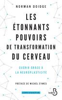Les Étonnants Pouvoirs de transformation du cerveau (Nouv. éd.) Pdf/ePub eBook