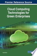 Cloud Computing Technologies for Green Enterprises