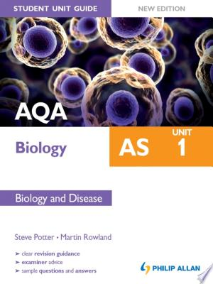 Download AQA AS Biology Student Unit Guide: Unit 1 New Edition Biology and Disease Free Books - Read Books