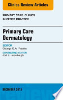Primary Care Dermatology An Issue Of Primary Care Clinics In Office Practice E Book Book PDF