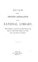 Review of the Pending Legislation on the National Library  with Comments on the Facts and Issues Involved