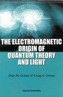 The Electromagnetic Origin of Quantum Theory and Light [Pdf/ePub] eBook