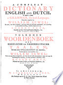 A Compleat Dictionary English And Dutch To Which Is Added A Grammar For Both Languages
