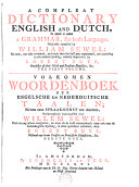 A Compleat Dictionary, English and Dutch, to which is Added a Grammar, for Both Languages