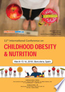 Proceedings of 11th International Conference on Childhood Obesity and Nutrition 2018