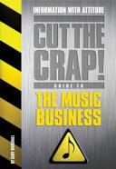 The Cut the Crap  Guide to Music Business