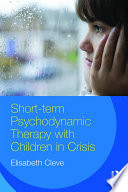 Short term Psychodynamic Therapy with Children in Crisis