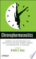 Chronopharmaceutics  : Science and Technology for Biological Rhythm Guided Therapy and Prevention of Diseases