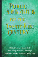 Public Administration for the Twenty first Century