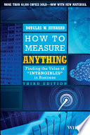 """""""How to Measure Anything: Finding the Value of Intangibles in Business"""" by Douglas W. Hubbard"""