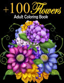 Beautiful   100 Flowers an Adult Coloring Book With Bouquets  Wreaths