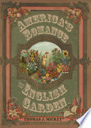 America   s Romance with the English Garden