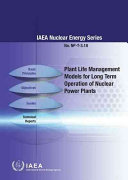 Plant Life Management Models for Long Term Operation of Nuclear Power Plants