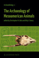 The Archaeology of Mesoamerican Animals