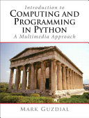 Introduction to Computing and Programming in Python: A Multimedia ...